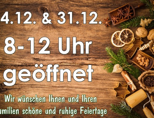 Öffnungszeiten 24.12. & 31.12.